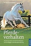 Pferdeverhalten (Doppelband): Körpersprache und Kommunikation, Lernstrategien und Pferdeerziehung