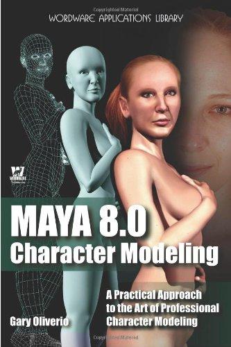 Maya 8.0 Character Modeling (Wordware Applications Library)