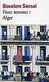 Poste restante : Alger. Lettre de col�re et d'espoir � mes compatriotes