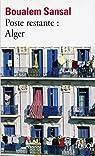 Poste restante : Alger. Lettre de colère et d'espoir à mes compatriotes par Sansal