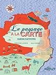 Le paysage � la carte : Cahier d'acti...