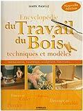 echange, troc Mark Ramuz - Encyclopédie du Travail du Bois : Techniques et modèles