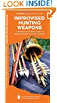 Improvised Hunting Weapons: A Waterpr...