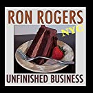 Ron Rogers - Unfinished Business