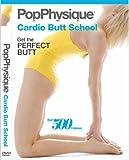 Pop Physique: Cardio Butt School