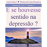 E se houvesse um sentido para a depressão? (Cansou de Viver?)