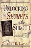 Unlocking the Secrets of the Shroud