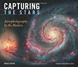 img - for Capturing the Stars: Astrophotography by the Masters 1st (first) edition by Gendler, Robert published by Voyageur Press (2009) [Hardcover] book / textbook / text book