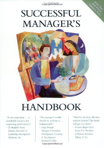 Successful Manager's Handbook: Develop Yourself, Coach...