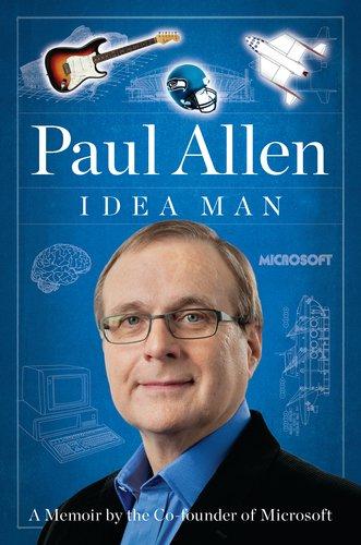 «Idea Man: A Memoir by the Co-founder of Microsoft»