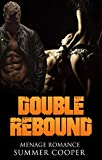 Menage Romance: Double Rebound: Second Chance Threesome Romance