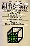 A History of Philosophy: Book Three (Volume VII, Fichte to Nietzsche, Volume VIII, Bentham to Russell, Volume IX, Maine De Biran to Sartre)