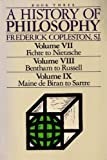 A History of Philosophy: Book Three (Volume VII, Fichte to Nietzsche, Volume VIII, Bentham to Russell, Volume IX, Maine De Biran to Sartre) (0385230338) by Copleston, Frederick