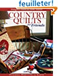 Country Quilts for Friends: 18 Charmi...