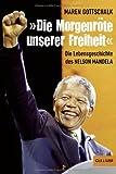 »Die Morgenröte unserer Freiheit«: Die Lebensgeschichte des Nelson Mandela (Gulliver)