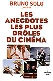 echange, troc Bruno Solo - Les anecdotes les plus drôles du cinéma