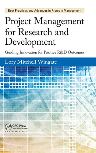 Project Management for Research and Development: Guiding Innovation for Positive R&D Outcomes (Best Practices and Advances in Program Management)