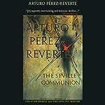 The Seville Communion | Arturo Perez-Reverte