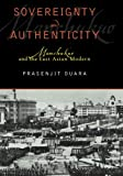 img - for Sovereignty and Authenticity: Manchukuo and the East Asian Modern (State & Society East Asia) [Paperback] [2004] (Author) Prasenjit Duara book / textbook / text book