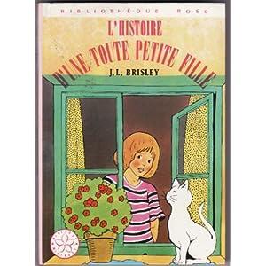 L'histoire d'une toute petite fille : Collection : Bibliothèque rose mini rose cartonnée