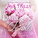 Daring Brides: Dare Valley Audiobook by Ava Miles Narrated by Em Eldridge