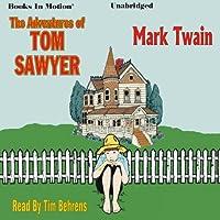 The Adventures of Tom Sawyer Hörbuch von Mark Twain Gesprochen von: Tim Behrens