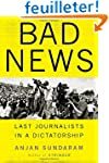 Bad News: Last Journalists in a Dicta...
