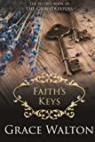 Faiths Keys (The ChristKeepers) (Volume 2)