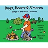 Bugs, Bears and S'mores: Songs of the Great Outdoors ~ Renee Gregory
