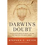 Darwin's Doubt: The Explosive Origin of Animal Life and the Case for Intelligent Design ~ Stephen C. Meyer