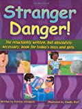 img - for Stranger Danger: The Reluctantly Written but Absolutely Necessary Book for Todays Boys And Girls! book / textbook / text book