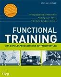Functional Training: Bewegungsabläufe perfektionieren - Muskelgruppen stärken - individuelle Schwächen beheben title=