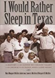 img - for By Mary Margaret McAllen Amberson I Would Rather Sleep in Texas: A History of the Lower Rio Grande Valley and the People of the Santa [Hardcover] book / textbook / text book
