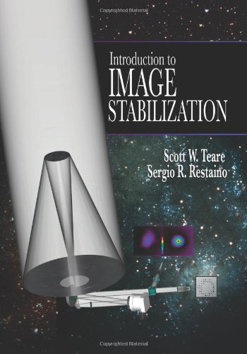 Introduction To Image Stabilization (Spie Tutorial Texts In Optical Engineering Vol. Tt73)