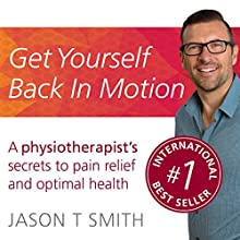 Get Yourself Back in Motion | Livre audio Auteur(s) : Jason T Smith Narrateur(s) : Jason T Smith