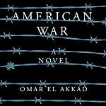 American War: A Novel | Omar El Akkad