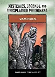 Vampires (Mysteries, Legends, and Unexplained Phenomena) (0791098958) by Guiley, Rosemary Ellen