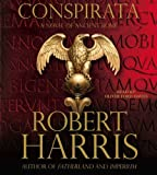 img - for By Robert Harris Conspirata: A Novel of Ancient Rome (Abridged) [Audio CD] book / textbook / text book
