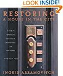 Restoring a House in the City: A Guid...