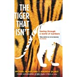 The Tiger That Isn't: Seeing Through a World of Numbersby Andrew Dilnot