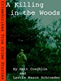 img - for A Killing in The Woods: A CrimeScribes True Crime Story (1) book / textbook / text book