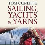 Sailing, Yachts and Yarns | Tom Cunliffe