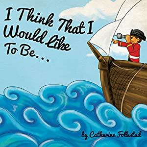 I Think That I Would Like to Be... Audiobook
