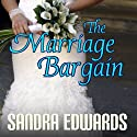 The Marriage Bargain: Billionaire Games, Book 1 Audiobook by Sandra Edwards Narrated by William Dufris
