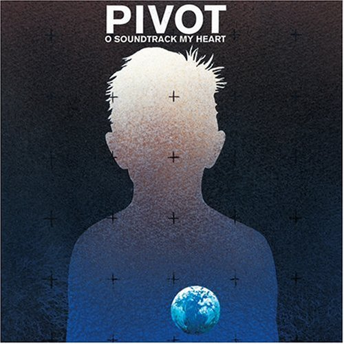 PIVOT - O Soundtrack My Heart - LP