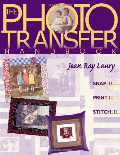 Buchcover: Photo Transfer Handbook - The -Print on Demand Edition: Snap It, Print It, Stitch It