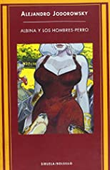 Albina Y Los Hombres Perro/Albina and the Dog-Men (Best Seller)