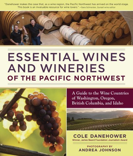 Essential Wines and Wineries of the Pacific Northwest: A Guide to the Wine Countries of Washington, Oregon, British Columbia, and Idaho by Danehower, Cole (2010) Paperback (Washington Wine Country compare prices)