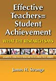 img - for Effective Teachers=Student Achievement: What the Research Says (James H. Stronge Research-to-Practice Series) book / textbook / text book