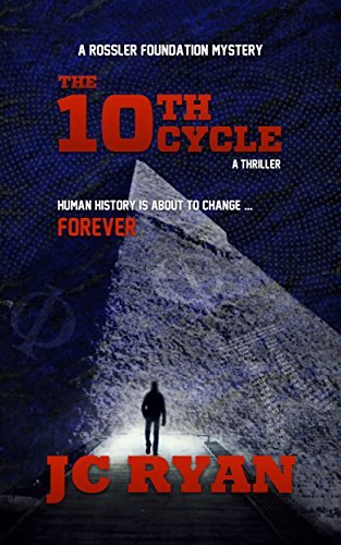 Book: The Tenth Cycle - A Thriller (A Rossler Foundation Mystery) by JC Ryan